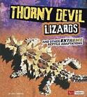 Thorny Devil Lizards and Other Extreme Reptile Adaptations by Lisa J Amstutz (Paperback / softback, 2014)