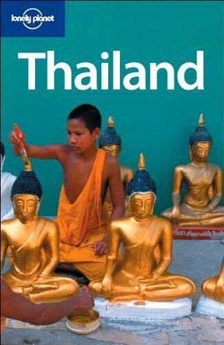 Thailand Lonely Planet Country Guides ,China Williams,Aaron Anderson,Becca Blo