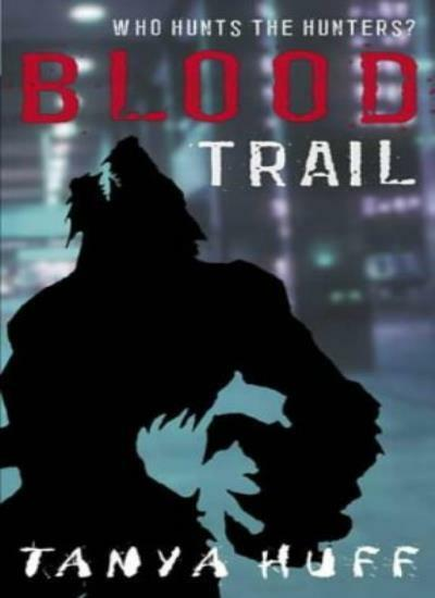 Blood Trail: Blood Series Book Two By Tanya Huff