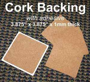 Cork Backing with adhesive for ceramic tile coasters