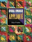 Dual Image Applique by Dilys Fronks (Paperback / softback, 2010)
