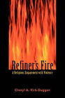Refiner's Fire: Religious Engagement with Fire by Cheryl A. Kirk-Duggan (Paperback, 2000)