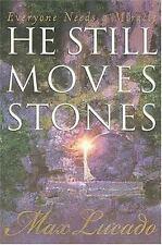 He Still Moves Stones Lucado, Max Hardcover