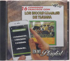 Los Incomparables De Tijuana CD NEW En Mi Playlist 16 Corridos Famosos SEALED !!
