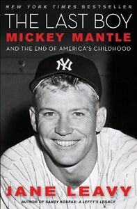 The-Last-Boy-Mickey-Mantle-and-the-End-of-Americas-Childhood-by-Jane-Leavy