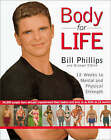 Body for Life: 12 Weeks to Mental and Physical Strength by Bill Phillips, Michael D'Orso (Paperback, 2001)