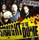 Straight to The Dome 0769623142626 by Pro-pain CD