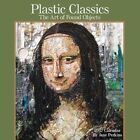 Plastic Classics 2017 Wall Calendar The Art of Found Objects 9781449478018
