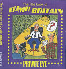 The Little Book of Dumb Britain by Private Eye Productions Ltd. (Paperback, 2001)