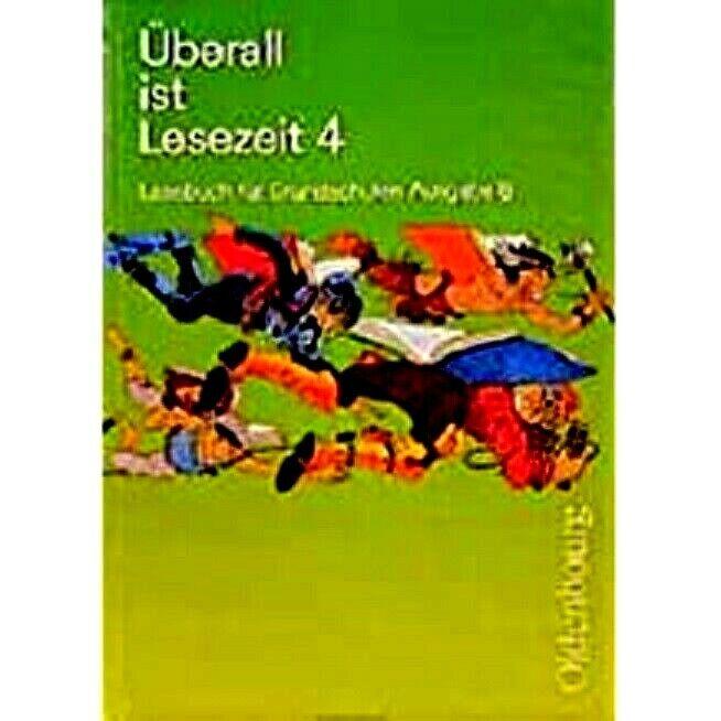 Überall ist Lesezeit 4-Ausgabe B-mit Neuer Rechtschreibung Grundschulbuch Bayern - Waltraud Borries, Walter Köpp, Edith Tauscheck