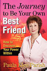 The Journey to Be Your Own Best Friend: How to Discover Your Power Within by Paula Klee Parish (Paperback / softback, 2008)