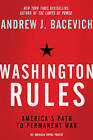 Washington Rules: America's Path to Permanent War by Andrew J. Bacevich (Paperback, 2011)