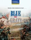 Reading Expeditions (Social Studies: Voices from America's Past): Blue or Gray? a Family Divided by Linda Hoyt, Kate Connell, National Geographic Learning (Paperback / softback, 2007)