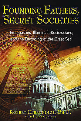 1 of 1 - Founding Fathers, Secret Societies: Freemasons Illuminati Rosicrucians and the D