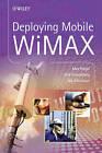 Deploying Mobile WiMAX by Max Riegel, Aik Chindapol, Dirk Kroeselberg (Hardback, 2009)