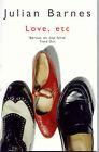 Love, etc. by Julian Barnes (Paperback, 2001)