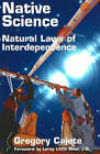 Native Science: Natural Laws of Interdependence by Gregory Cajete (Paperback, 2000)