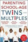 Parenting School-Age Twins and Multiples by Christina Baglivi Tinglof (Paperback, 2007)