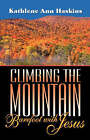 Climbing the Mountain Barefoot with Jesus by Kathlene A Haskins (Paperback / softback, 2007)