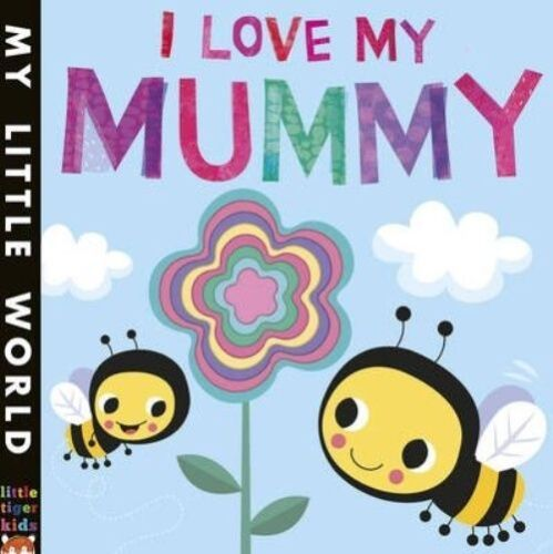 1 of 1 - I Love My Mummy: A Blossoming Book of Giving (My Little World)-ExLibrary