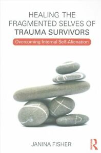 Healing-the-Fragmented-Selves-of-Trauma-Survivors-Overcoming-In-9780415708234