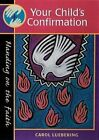 Your Child's Confirmation by Carol Luebering (Paperback, 2000)