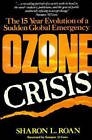 Ozone Crisis: The 15-year Evolution of a Sudden Global Emergency by Sharon L. Roan (Paperback, 1990)