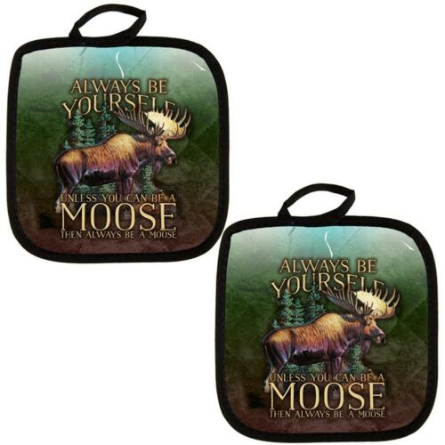 Set of 2 Always Be Yourself Unless Moose All Over Pot Holder