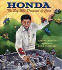 Honda: The Boy Who Dreamed of Cars by Mark Weston, Katie Yamasaki (Paperback / softback, 2014)