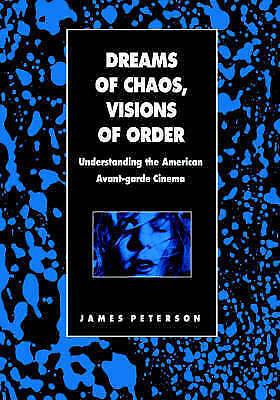 1 of 1 - Dreams of Chaos, Visions of Order: Understanding the American Avant-Garde Cinema