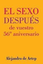 Sex after Your 56th Anniversary (Spanish Edition) - el Sexo Después de...