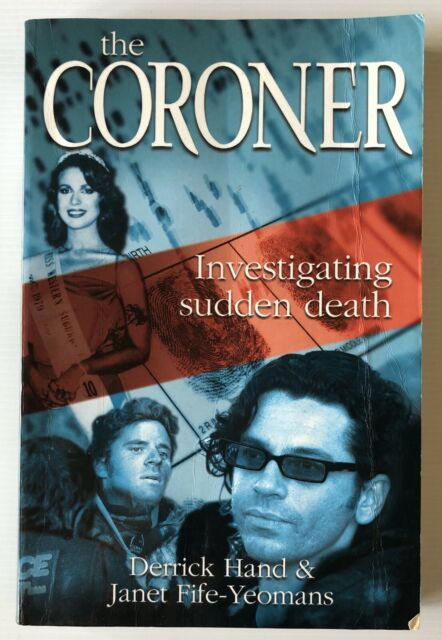 The Coroner - Investigating sudden death By D. Hand & Janet Fife-Yeomans Book