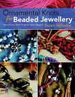 Ornamental Knots for Beaded Jewellery by Suzen Millodot (Paperback, 2008)
