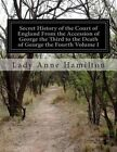 Secret History of the Court of England from the Accession of George the Third to the Death of George the Fourth Volume I by Lady Anne Hamilton (Paperback / softback, 2014)