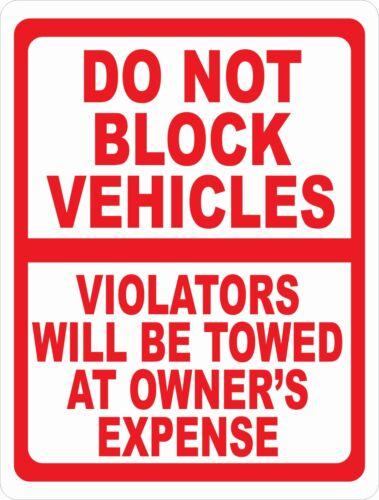Do Not Block Vehicles Violators Towed Sign Don/'t Park No Parking Size Options