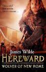 Hereward: Wolves of New Rome: (Hereward 4) by James Wilde (Hardback, 2014)