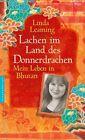 Lachen im Land des Donnerdrachens von Linda Leaming (2011, Gebundene Ausgabe)
