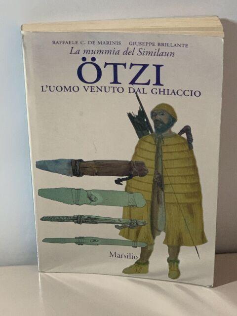 La mummia del Similaun Otzi L'uomo venuto dal ghiaccio De Marinis Marsilio 1998