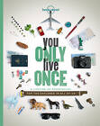 You Only Live Once: A Lifetime of Experiences for the Explorer in All of Us by Lonely Planet (Paperback, 2016)