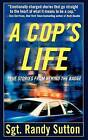 A Cop's Life: True Stories from the Heart Behind the Badge by Sgt Randy Sutton (Paperback / softback, 2006)