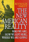 The New American Reality: Who We are, How We Got Here, Where We are Going by Reynolds Farley (Hardback, 1996)