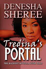 Tredina's Portal: The Baddest Novella Ever Told by Denesha Sheree (Paperback / softback, 2010)