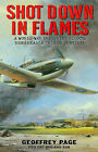 Shot Down in Flames by Geoffrey Page (Paperback, 1999)