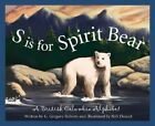 S Is for Spirit Bear: A British Columbia Alphabet by G Gregory Roberts (Hardback, 2006)