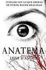 Anatema: Cuidado Con Lo Que Deseas, Podria Hacerse Realidad. by Lissa D'Angelo (Paperback / softback, 2014)
