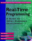 Real-time Programming: A Guide to 32-bit Embedded Development by Rick Grehan, Robert Moote, Ingo Cyliax (Mixed media product, 1998)