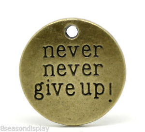 20-Bronze-Tone-Round-034-never-never-give-up-034-Message-Charm-Pendants-20mm