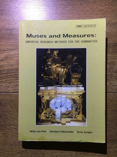 Muses and Measures: Empirical Research Methods for the Humanities by Sonia...