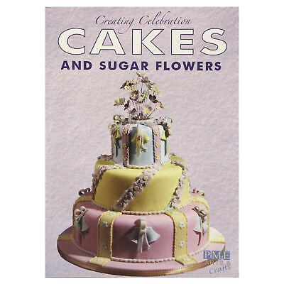 PME Creating Celebration Cakes & Sugar Flowers Book ...