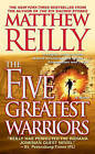The Five Greatest Warriors by Matthew Reilly (Paperback / softback)